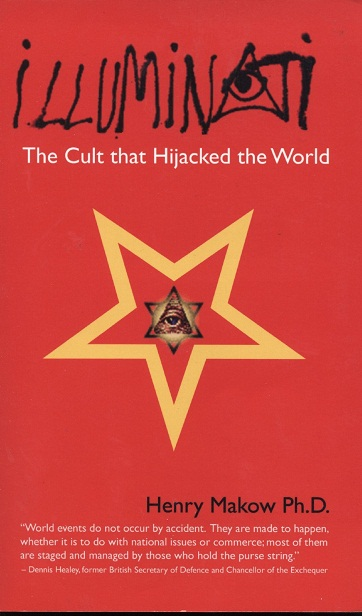 Henry Makow - The Illuminati - The Cult that Hijacked the World - book cover
